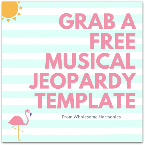 Grab a Free Musical Jeopardy Template - Wholesome Harmonies, LLC